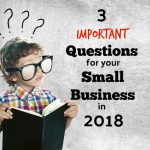 3 Important Questions For Central California Small Business Owners To Answer In 2018